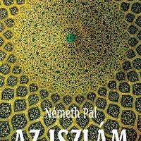 Könyvajánló - Németh Pál: Az iszlám