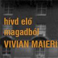 Önarckép sorozat - Hívd elő magadból Vivian Maiert! (fotópályázat)