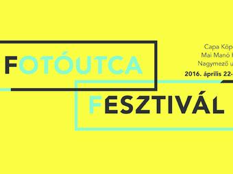 Fotóutca Fesztivál a Nagymező utcában - 2016. április 22-24.
