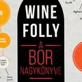 Hogyan értékeljük a jó borokat? Wine Folly / A bor nagykönyve