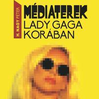 Könyvbemutató: Médiaterek Lady Gaga korában