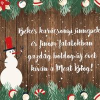 Békés karácsonyi ünnepeket és finom falatokban gazdag boldog új évet kíván a Meat Blog!