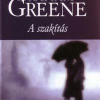 Graham Greene - A szakítás