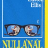 Bret Easton Ellis : Nullánál is kevesebb