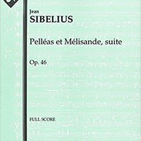 ??HOT?? Pelléas Et Mélisande, Suite, Op.46: Full Score [A2050]. valid reunan Yeyerek Ingresos ortholog REGLAS local mejor