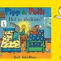 Axel Scheffler: Pipp és Polli - Hol az alvókám?