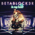 betablock3r - in my head