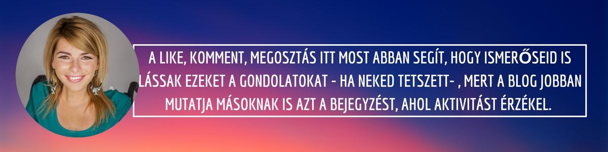a_like_komment_megoszta_s_itt_most_abban_segi_t_hogy_ismero_seid_is_la_ssak_ezeket_a_gondolatokat_ha_neked_tetszett-_mert_a_blog_jobban_mutatja_ma_soknak_is_azt_a_bejegyze_st_ahol_aktivita_st_e_rze_kel.jpg