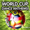 World Cup Dance Anthems (2010)
