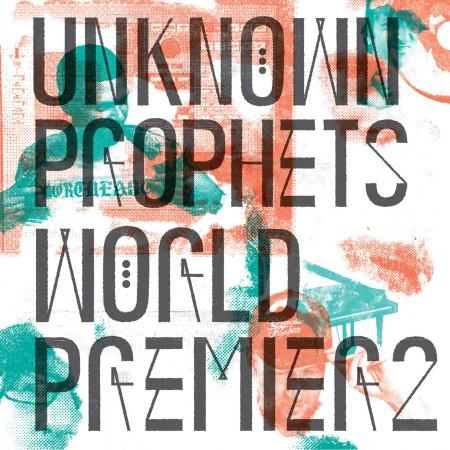 unknown-prophets-World-Premier-2.jpg