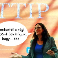 TTIP: Malmström freudi elszólása felfedi Brüsszel valódi szándékait