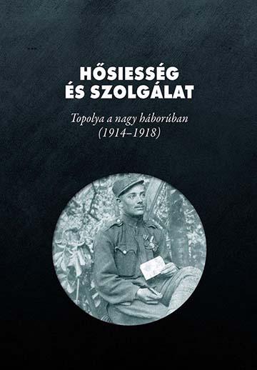 A kötet borítója, amelyen Kucsera József (Topolya, 1899–1950) gyalogos látható a lövészárokban levélírás közben