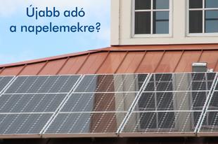 Újabb adó a napelemes rendszerekre?