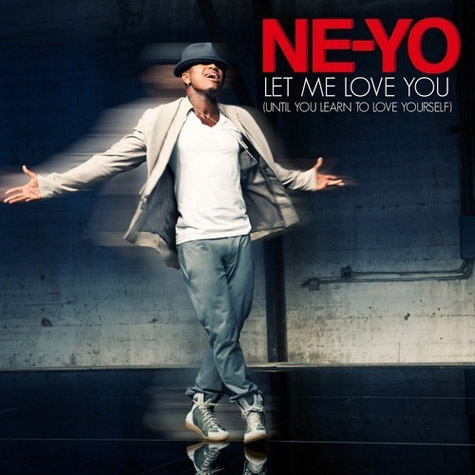 Ne-Yo – Let Me Love You (Until You Learn To Love Yourself)