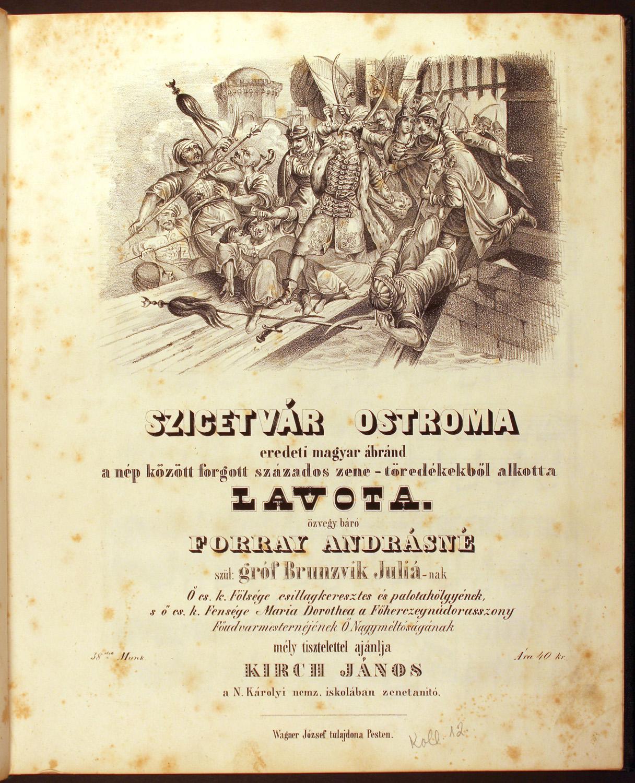 Szigetvár ostroma. Pest, Wagner József, 1843. Kotta – Zeneműtár, Mus. pr. 2334