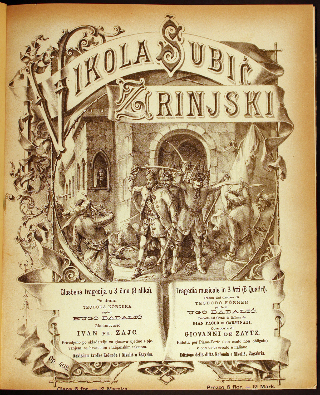 Ivan Zajc Nikola Šubić Zrinjski című operájának (1876) zongorakivonata. Zagreb, Kočonda i Nikolić. Kotta – Zeneműtár, Mus. pr. 6616.