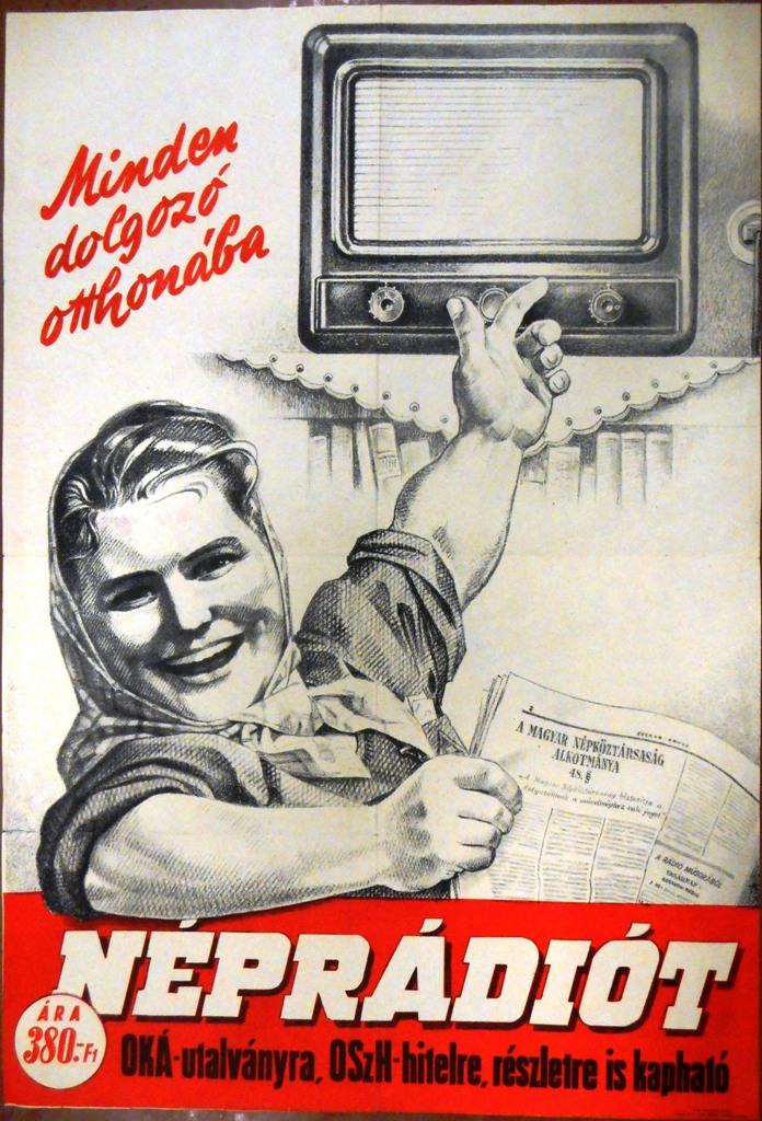 Minden dolgozó otthonába Néprádiót. 1950. Jelzet: PKG.1950/341 – Plakát- és Kisnyomtatványtár