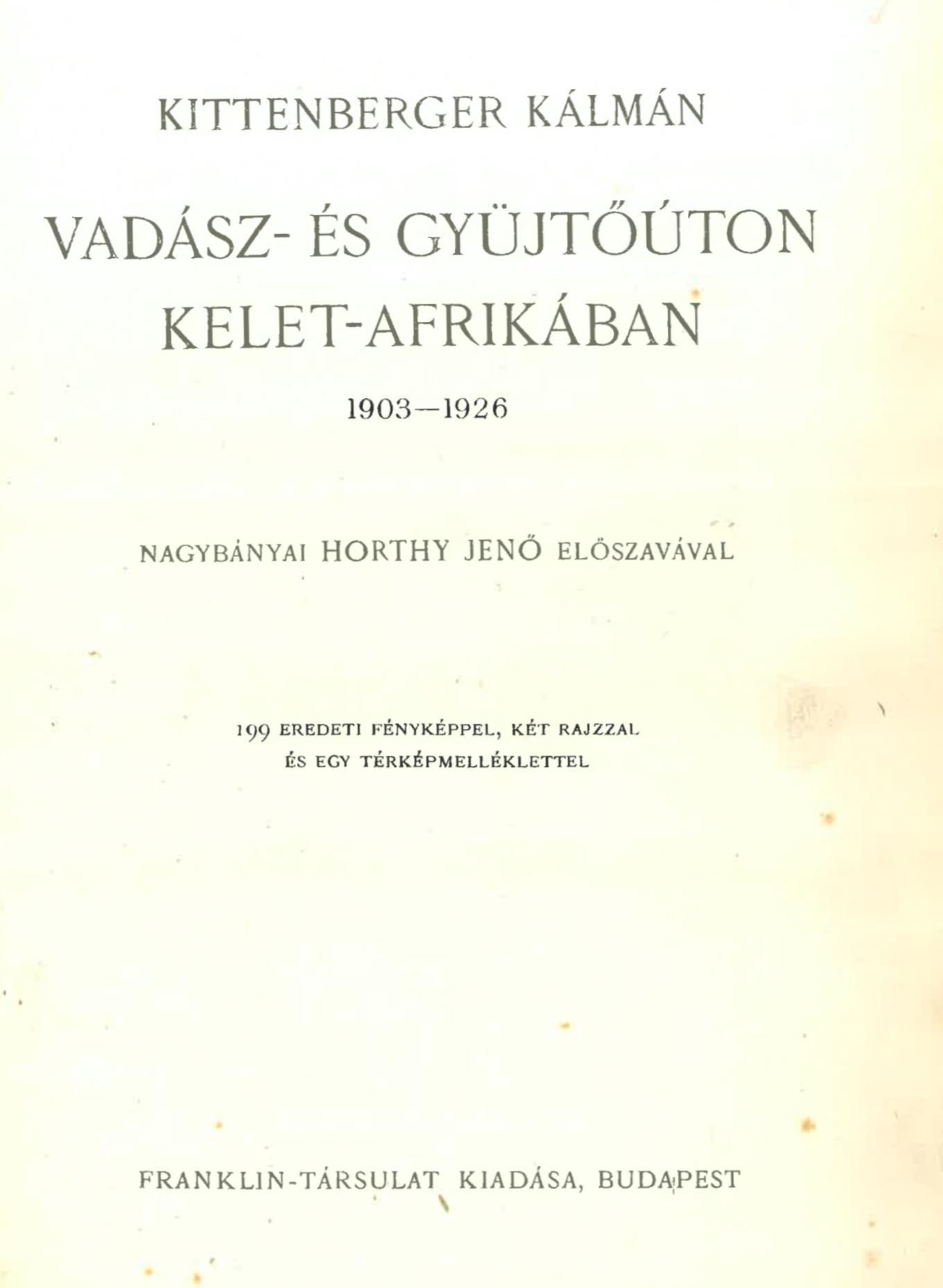 1. Vadász- és gyűjtőúton Kelet-Afrikában, 1903–1926, Budapest, Franklin, [1927]. – Törzsgyűjtemény