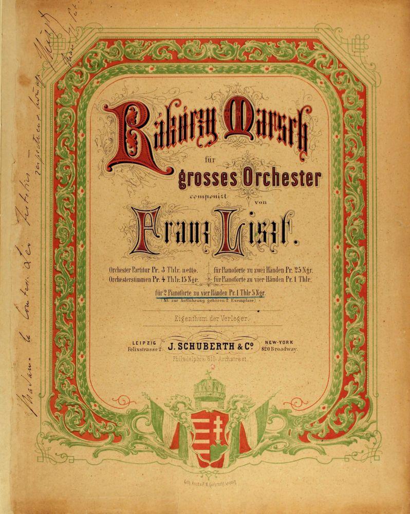 Liszt Ferenc: Rákóczy Marsch – a nagyzenekari változat kétzongorás átirata Liszt kézjegyével. Lipcse, Schuberth, [1871]. – Zeneműtár (Ms. Mus. 3.005)