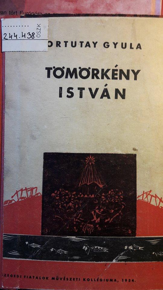 Ortutay Gyula: Tömörkény István, Szeged, Magyar Irodalomtörténeti Intézet, 1934. Címlap