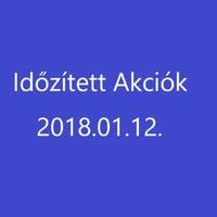 Időzített akciók 2018.01.12.