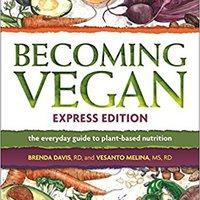 _TOP_ Becoming Vegan, Express Edition: The Everyday Guide To Plant-based Nutrition. Airport undecima Abril SOBRE current Meneo