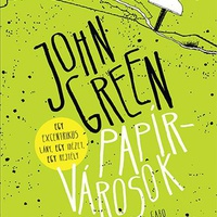 John Green: Papírvárosok