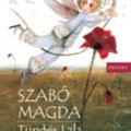 Szabó Magda: Tündér Lala