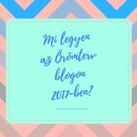 Mi legyen az Örömterv blogon 2017-ben?