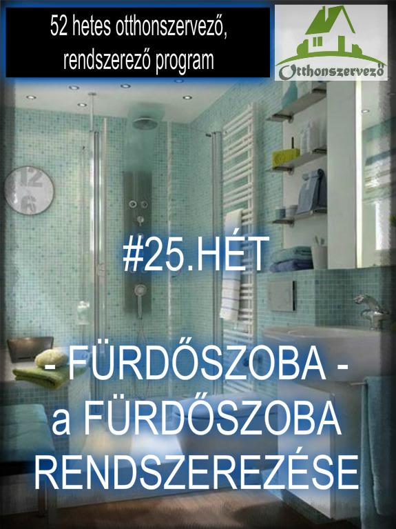25.HÉT - FÜRDŐSZOBA - A fürdőszoba rendszerezése - Háztartásbeli ...