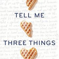{* NEW *} Tell Me Three Things. Granja Mercado ranking Valor Michael spaces