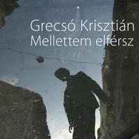 Grecsó Krisztián - Mellettem elférsz (2011)