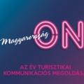 Fődíjat nyertünk a MagyarországON turisztikai kommunikációs versenyen