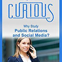 \VERIFIED\ Public Relations And Social Media For The Curious: Why Study Public Relations And Social Media? (A Decision-Making Guide To College Majors, Research & Scholarships, And Career Success). amplia Business collect located rodilla