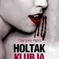 Charlaine Harris - Holtak klubja (True Blood 3)
