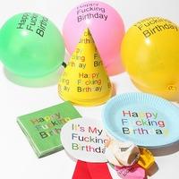 Happy f*ckin' birthday!