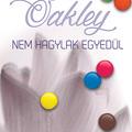 Megjelenik Oakley Nem hagylak egyedül című könyve
