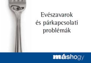 Evészavarok és párkapcsolati problémák III.