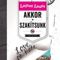 Leiner Laura - Akkor szakítsunk