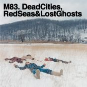 m83-dead-cities-red-seas-lost-ghosts.jpg