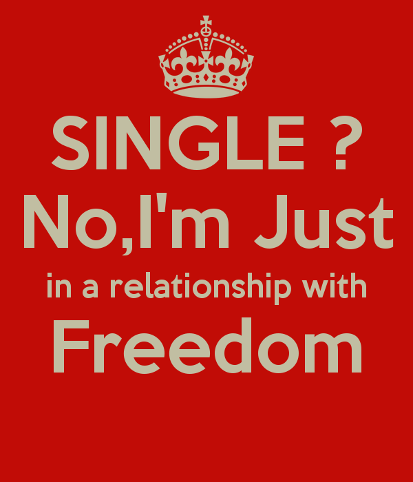 single-no-i-m-just-in-a-relationship-with-freedom_jpg.png