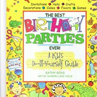 Best Birthday Parties Ever! Kathy Ross
