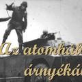 Régi magyar diafilmek 26. - Az atomháború árnyékában