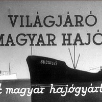 Régi magyar diafilmek 20. - Magyar hajógyártás 1955