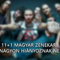 11+1 magyar rockzenekar, akik nagyon hiányoznak nekünk