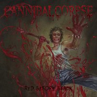 Cannibal Corpse - Red Before Black (Metal Blade, 2017)
