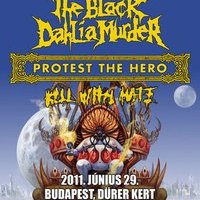 The Black Dahlia Murder, Protest the Hero, Kill With Hate@Dürer kert, Budapest!