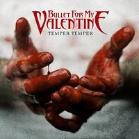 A Fever farvizén evezve - Bullet For My Valentine - Temper Temper