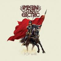A megkerült gyógyszer: Imperial State Electric - Pop War (2012)
