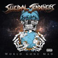 Suicidal Tendencies - World Gone Mad (Suicidal Records, 2016)